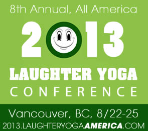 2013 All America Laughter Yoga Conference: discover how professionals bring laughter anywhere and everywhere, healing mind, body and soul.